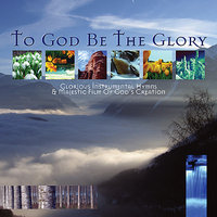 To God Be the Glory - Best Loved Instrumental Hymns — The Eden Symphony Orchestra
