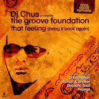 That Feeling — DJ Chus, The Groove Foundation