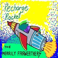 Recharge Rocket — The Merrily Fairweathers