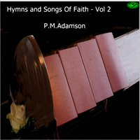 Hymns and Songs of Faith, Vol. 2 — P.M.Adamson
