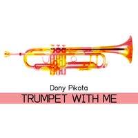Trumpet With Me — Dony Pikota