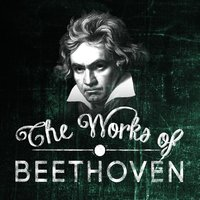 The Works of Beethoven — Людвиг ван Бетховен