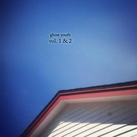 Ghost Youth, Vol. 1 & 2 — Ghost Youth
