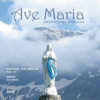 Ave Maria: Méditations mariales — Pascal Jean, Jean Brenders, Pascal Jean, Jean Brenders, Франц Шуберт