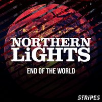 End of the World — Northern Lights