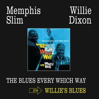 The Blues Every Which Way + Willie's Blues — Willie Dixon, Memphis Slim, Memphis Slim|Willie Dixon