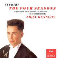Vivaldi: The Four Seasons — Антонио Вивальди, English Chamber Orchestra, Nigel Kennedy