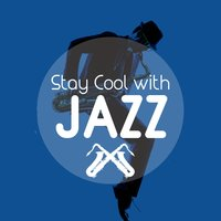 Stay Cool with Jazz — Cool Jazz Music Club