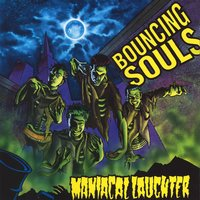 Maniacal Laughter — Bouncing Souls