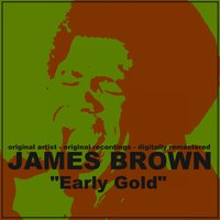 Early Gold — James Brown