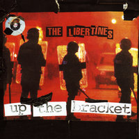 Up The Bracket — The Libertines