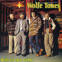 Belt of the Celts — The Wolfe Tones