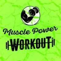 Muscle Power Workout — Power Trax Playlist