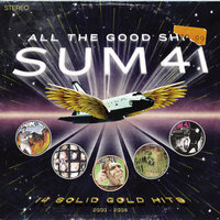 All the Good Shit — Sum 41