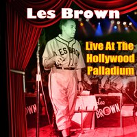 Live At The Hollywood Palladium — Les Brown