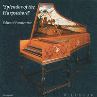 Splendor of the Harpsichord — Edward Parmentier, Иоганн Себастьян Бах