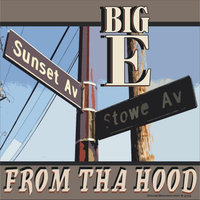 From tha Hood — Big E
