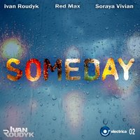 Someday — Ivan Roudyk, Red Max, Soraya Vivian
