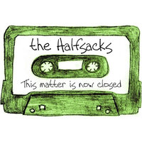 This matter is now closed — The Halfsacks