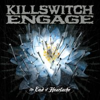 The End Of Heartache Special Package Bonus Tracks — Killswitch Engage