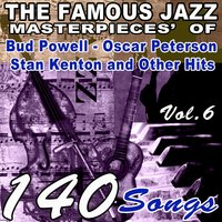The Famous Blues Masterpieces' of Bud Powell, Oscar Peterson, Stan Kenton and Other Hits, Vol. 6 — сборник