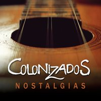 Nostalgias — Colonizados