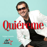 Quiéreme - Single — Enrique Gonzale y de Luxe