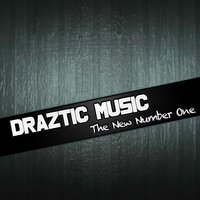 The New Number One — Draztic Music