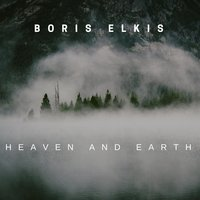 Heaven and Earth — Boris Elkis