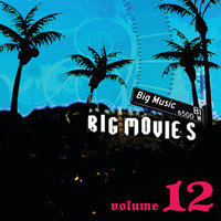 Big Movies, Big Music Volume 12 — сборник