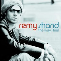 The Way I Feel — Remy Shand