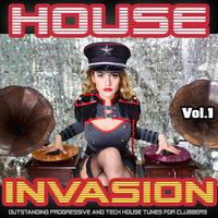 House Invasion, Vol. 1 - Outstanding Progressive and Tech House Tunes for Clubbers — сборник