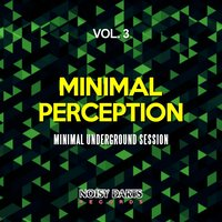 Minimal Perception, Vol. 3 — сборник