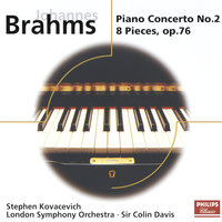 Brahms: Piano Concerto No.2; 8 Piano Pieces Op.76 — London Symphony Orchestra, Sir Colin Davis, Stephen Kovacevich
