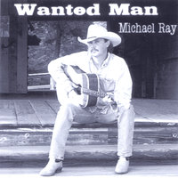 Wanted Man — Michael Ray