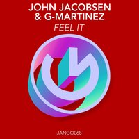 Feel It — John Jacobson, G-Martinez, G-Martinez, John Jacobson