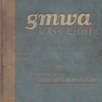 What He's Done for Me: Live in Philadelphia — Gospel Music Workshop of America, GMWA Mass Choir