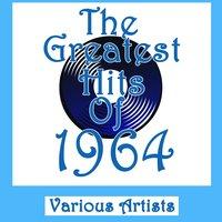 The Greatest Hits Of 1964 — сборник