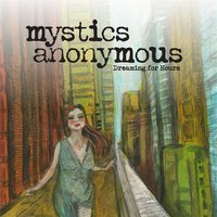 Dreaming for Hours — Mystics Anonymous