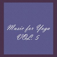 Music for Yoga, Vol. 5 — сборник