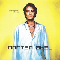 Here We Go Then, You And I — Morten Abel