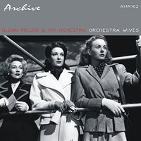 Orchestra Wives — Glenn Miller & His Orchestra