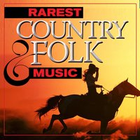 Rarest Country & Folk Music — сборник