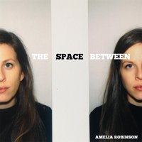 The Space Between — Amelia Robinson