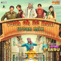 "Vyah Oh De Naal - Urban Mix (From ""Myself Pendu"") - Single — Sham - Balkar"