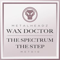 The Spectrum / The Step — Wax Doctor