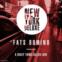 A Crazy Thing Called Love — Fats Domino
