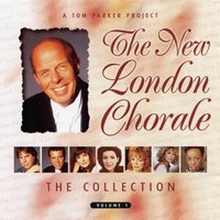 The Collection Volume 1 — The New London Chorale