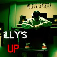 Illy's Up — Miles St. Patrick