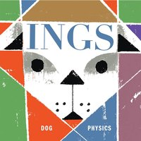 Dog Physics — Ings